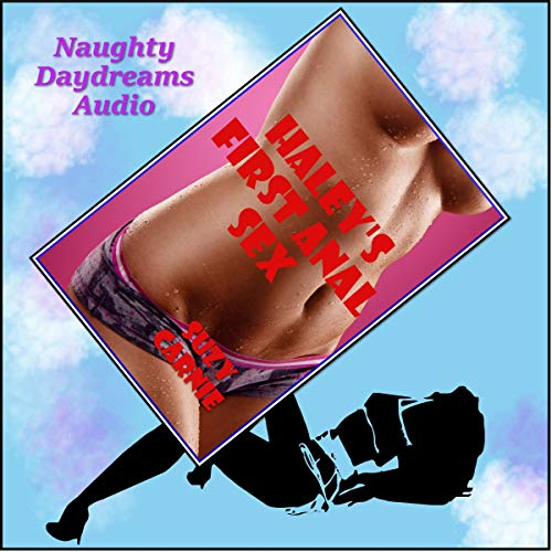 Haley's First Anal Sex audiobook cover art