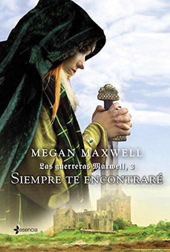 Las guerreras Maxwell, 3. Siempre te encontraré eBook: Maxwell ...