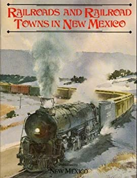 Railroads and Railroad Towns in New Mexico 0937206121 Book Cover