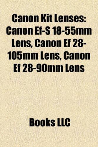 Canon Kit Lenses: Canon Ef-S 18-55mm Len
