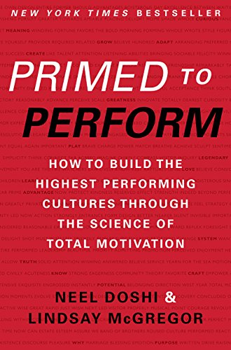 Primed to Perform: How to Build the Highest Performing Cultures Through the Science of Total Motivat