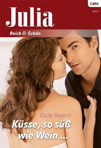 Küsse, so süß wie Wein (JULIA 7)