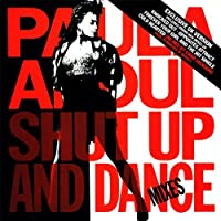 Shut Up And Dance: Dance Mixes by Paula Abdul (1990-05-03)
