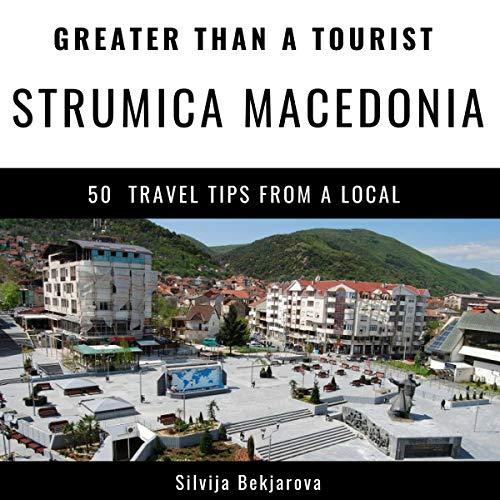 Couverture de Greater Than a Tourist: Strumica, Macedonia