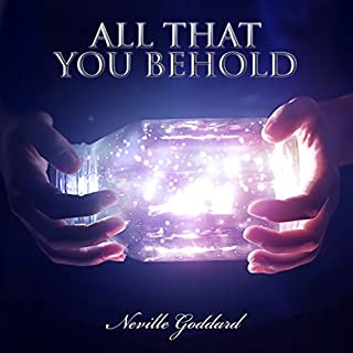 Neville Goddard Lectures: All That You Behold audiobook cover art