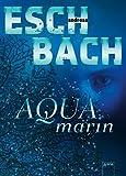 Aquamarin (Aquamarin-Trilogie 1) (German Edition)
