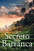El Secreto de la Barranca