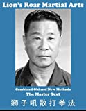 Lion's Roar Martial Arts: The Master Text (Lion's Roar San Da) (Volume 3)