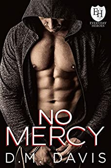 No Mercy: An Everyday Heroes World Novel (The Everyday Heroes World) by [D.M. Davis, KB Worlds]