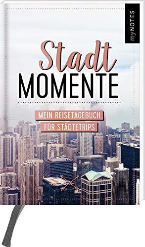 myNOTES Stadtmomente - Mein Reisetagebuch für Städtetrips: Tagebuch zum Selbstgestalten für Städtereisen und Kurztrips