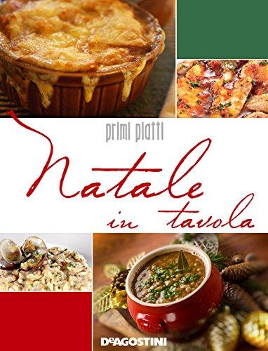Natale in tavola. Primi piatti (Il Natale in tavola Vol. 1) (Italian Edition)