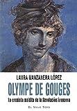 Olympe de Gouges: La cronista maldita de la revolución francesa (Memorias)