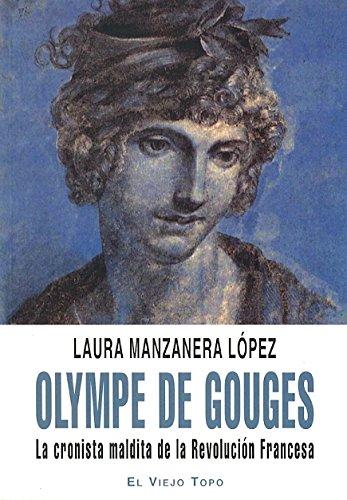 Olympe de Gouges: La cronista maldita de la revolución francesa
