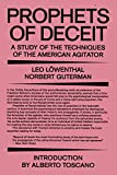 Prophets of Deceit: A Study of the Techniques of the American Agitator (English Edition)