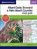 Rand Mcnally 2007 Broward County Street Guide (Rand McNally Miami/Dade/Broward/Palm Beach Counties Street Guide)