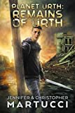 Planet Urth: Remains of Urth (Book 7)