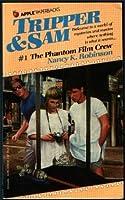 The Phantom Film Crew (Tripper and Sam, No 1) 0590335936 Book Cover