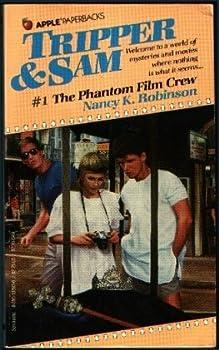 The Phantom Film Crew (Tripper and Sam, No 1) - Book #1 of the Tripper & Sam