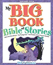 My BIG Book of Bible Stories - Volume 4: Bible Stories! Rhyming Fun! Timeless Truth for Everyone!