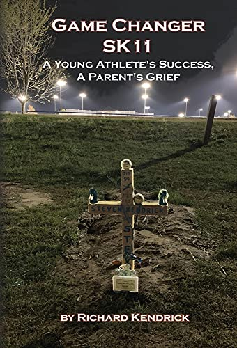 Compare Textbook Prices for Game Changer SK-11: A Young Athlete's Success, A Parent's Grief  ISBN 9781954373068 by Kendrick, Richard,Strain, Wendy