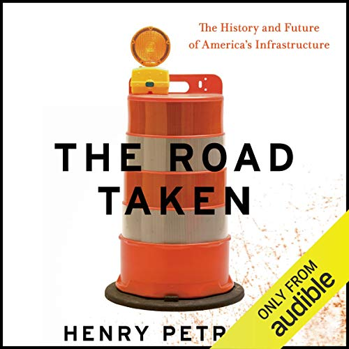 The Road Taken     The History and Future of America's Infrastructure              By:                                                                                                                                 Henry Petroski                               Narrated by:                                                                                                                                 Michael Butler Murray                      Length: 10 hrs and 41 mins     1 rating     Overall 5.0
