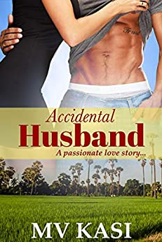 Accidental Husband: A Married to a Billionaire Romance by [M.V. Kasi]