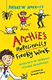 Norriss, Andrew - Archie's Unbelievably Freaky Week (Illustrated by Hannah Shaw)