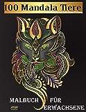 100 Mandala Tiere: Malbuch für Erwachsene: Malvorlagen mit Anti-Stress-Wirkung: Stressabbauende Ausmalbilder mit 200 Seiten. Mandalas Löwen, Eulen, Hunde, Katzen, Elefanten, Pferde und mehr!