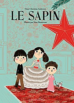 Le sapin (ALBUMS PETITS) (French Edition) by [Hans-Christian Andersen, Marc Boutavant, Jean-Baptiste Coursaud]