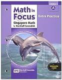 Math in Focus: Singapore Math: Extra Practice Book, Volume a Course 3