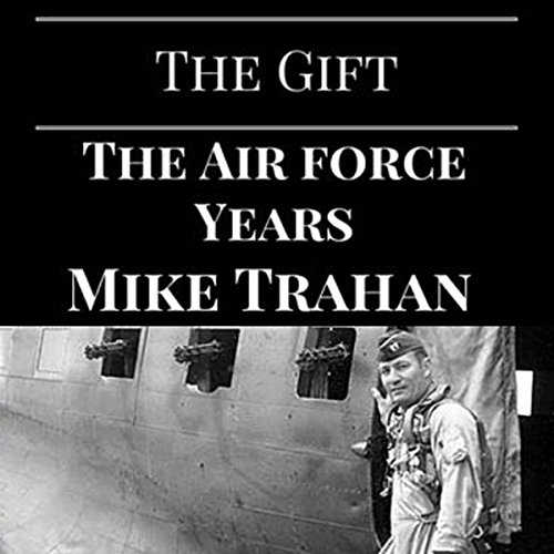 The Gift: The Air Force Years audiobook cover art
