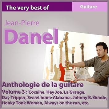 The Best of Jean-Pierre Danel : Anthology 1982-2010, vol. 3 (Anthologie de la guitare)