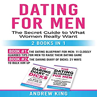 Dating for Men: The Secret Guide to What Women Really Want                   By:                                                                                                                                 Andrew King                               Narrated by:                                                                                                                                 Benjamin Allen                      Length: 4 hrs and 46 mins     9 ratings     Overall 4.8