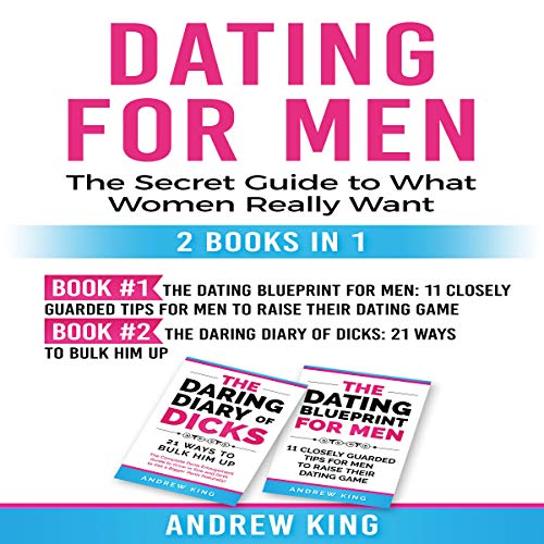 Dating for Men: The Secret Guide to What Women Really Want Titelbild