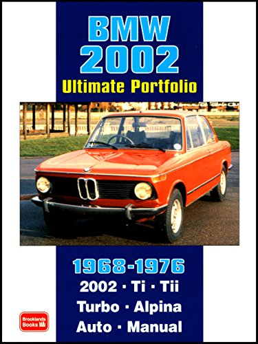 BMW 2002 Ultimate Portfolio 1968-1976 (Brooklands Books Road Test Series): The Story of One of BMW's Truly Classic Models is Told Through 74 ... - Models: 2002 Ti, Tii, Turbo and Alpina by R.M. Clarke (1-Mar-2007) Paperback