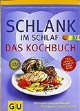Schlank im Schlaf - Das Kochbuch: 150 Insulin-Trennkost-Rezepte für morgens, mittags, abends (Diät & Gesundheit)