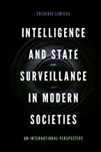 Intelligence and State Surveillance in Modern Societies: An International Perspective