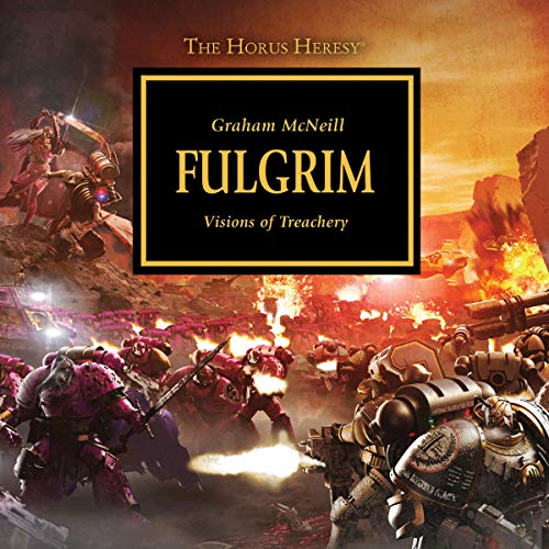 Fulgrim     The Horus Heresy, Book 5              By:                                                                                                                                 Graham McNeill                               Narrated by:                                                                                                                                 David Timson                      Length: 15 hrs and 4 mins     775 ratings     Overall 4.6