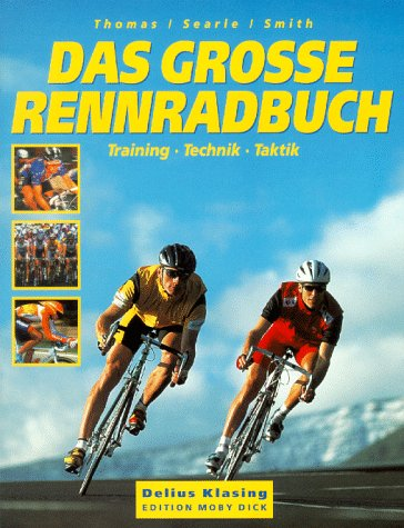 Das große Rennrad- Buch. Training - Technik - Taktik