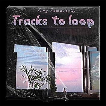 Tracks to loop