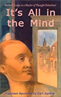 It's All in the Mind 0898048567 Book Cover