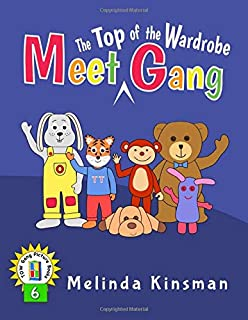 Meet The Top Of The Wardrobe Gang: Read Aloud Story Book for Toddlers, Preschoolers, Kids Ages 3-6 (Top of the Wardrobe Ga...