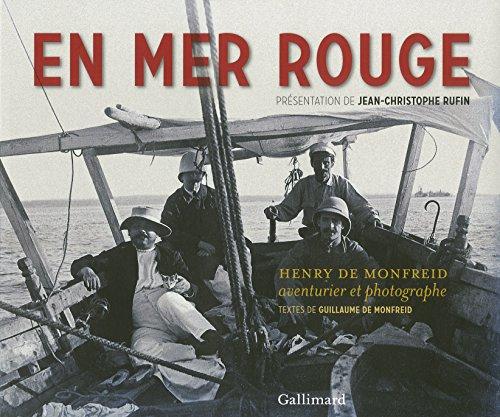 En Mer Rouge: Henry de Monfreid, aventurier et photographe