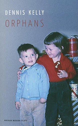 Kelly, D: Orphans (Oberon Modern Plays)