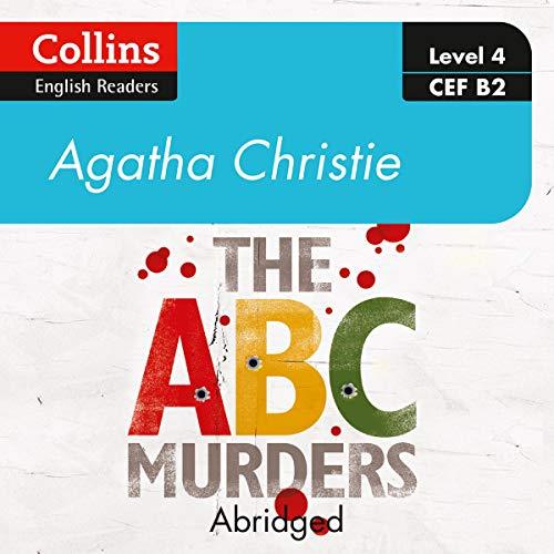 The ABC Murders: Level 4 – Upper- Intermediate (b2): (Collins Agatha Christie ELT Readers)