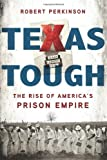 Image of Texas Tough: The Rise of America's Prison Empire