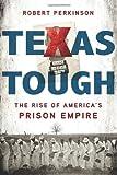 Image of Texas Tough: The Rise of America's Prison Empire