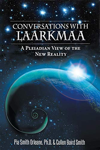 Conversations With Laarkmaa: A Pleiadian View of the New Reality (Wisdom From the Stars Book 1) (English Edition)