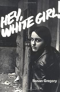 Hey, White Girl!