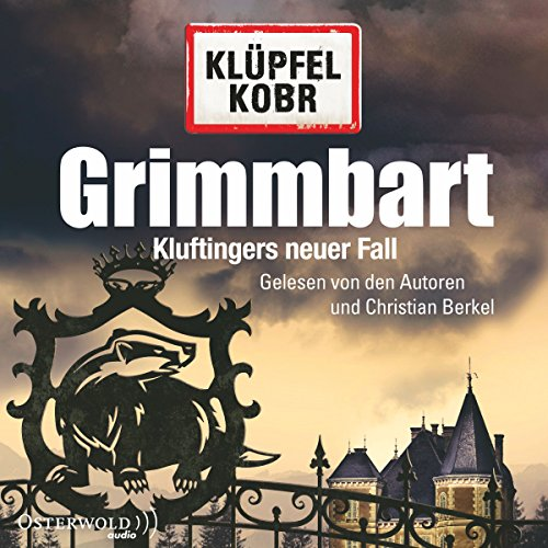 Grimmbart     Kommissar Kluftinger 8              By:                                                                                                                                 Volker Klüpfel,                                                                                        Michael Kobr                               Narrated by:                                                                                                                                 Volker Klüpfel,                                                                                        Michael Kobr,                                                                                        Christian Berkel                      Length: 15 hrs and 5 mins     14 ratings     Overall 4.6